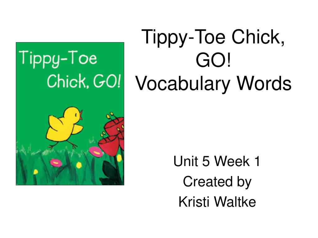 tippy toe chick go vocabulary words l.