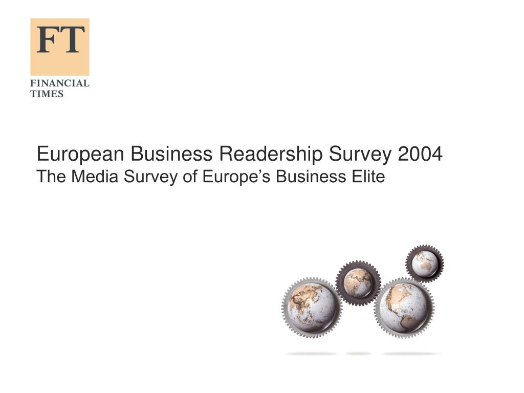 european business readership survey 2004 the media survey of europe s business elite l.