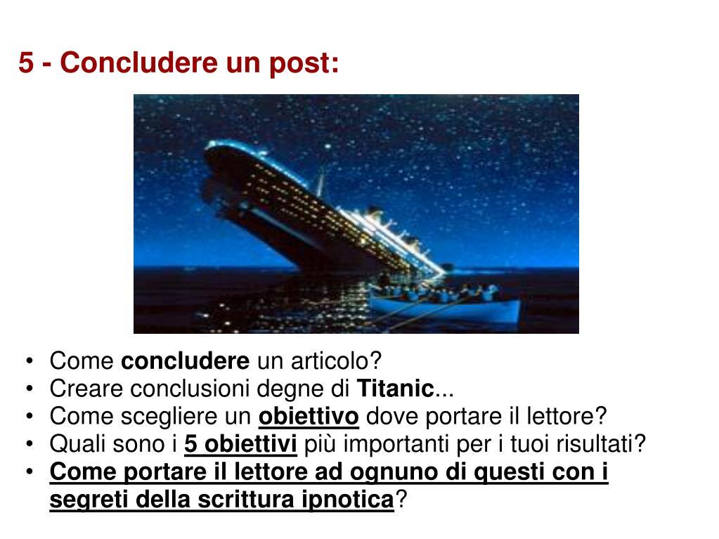 5 - Concludere un post: