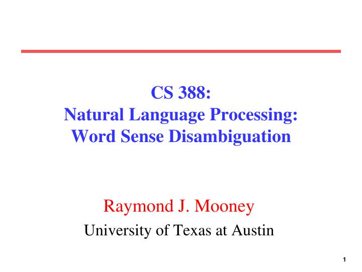 Cs 388 natural language processing word sense disambiguation
