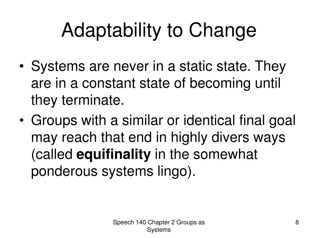 Adaptability to Change