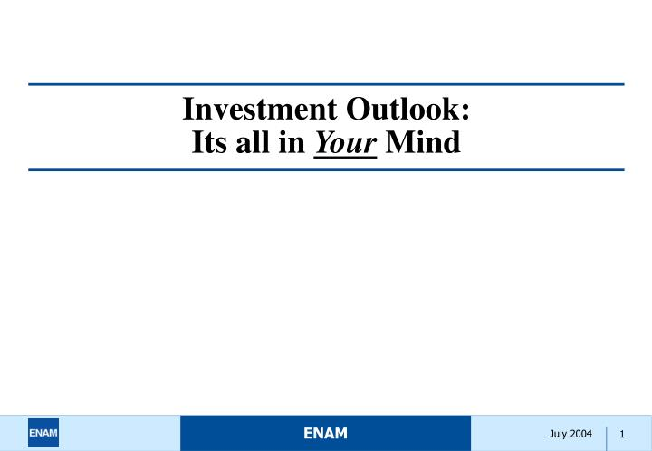 Investment outlook its all in your mind