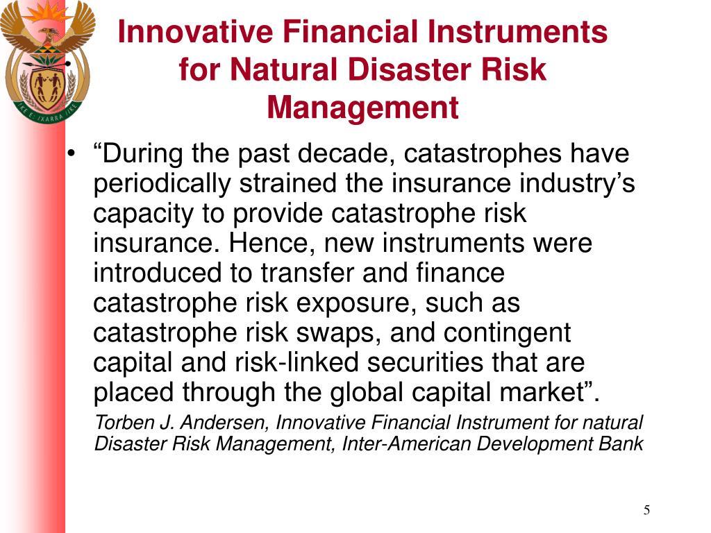 Innovative Financial Instruments for Natural Disaster Risk Management