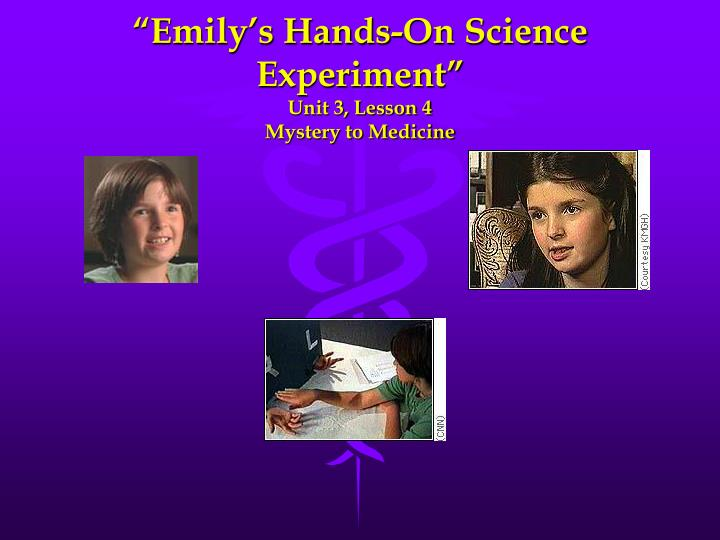 Emily s hands on science experiment unit 3 lesson 4 mystery to medicine