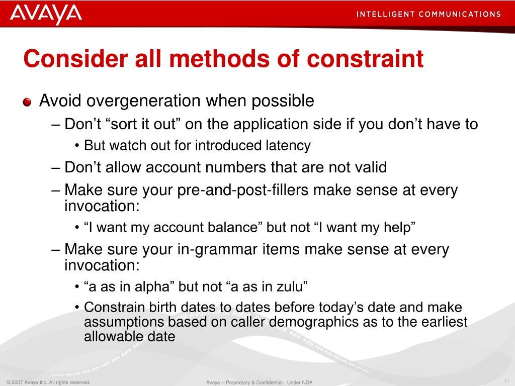 Consider all methods of constraint