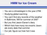 hmm for ice cream