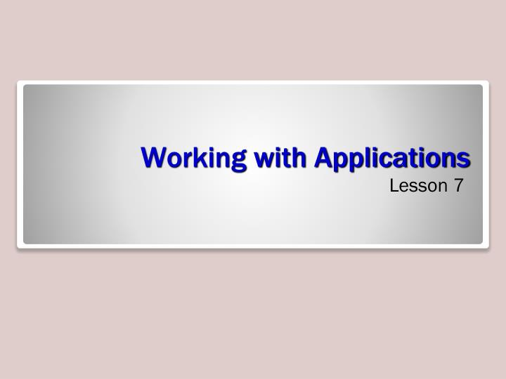 Working with applications