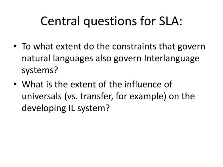 Central questions for sla