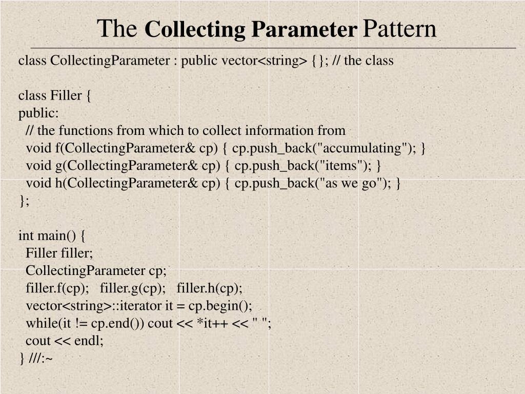 class CollectingParameter : public vector<string> {};