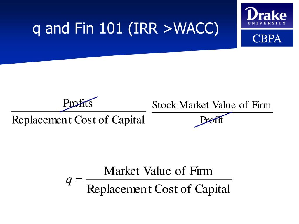 q and Fin 101 (IRR >WACC)