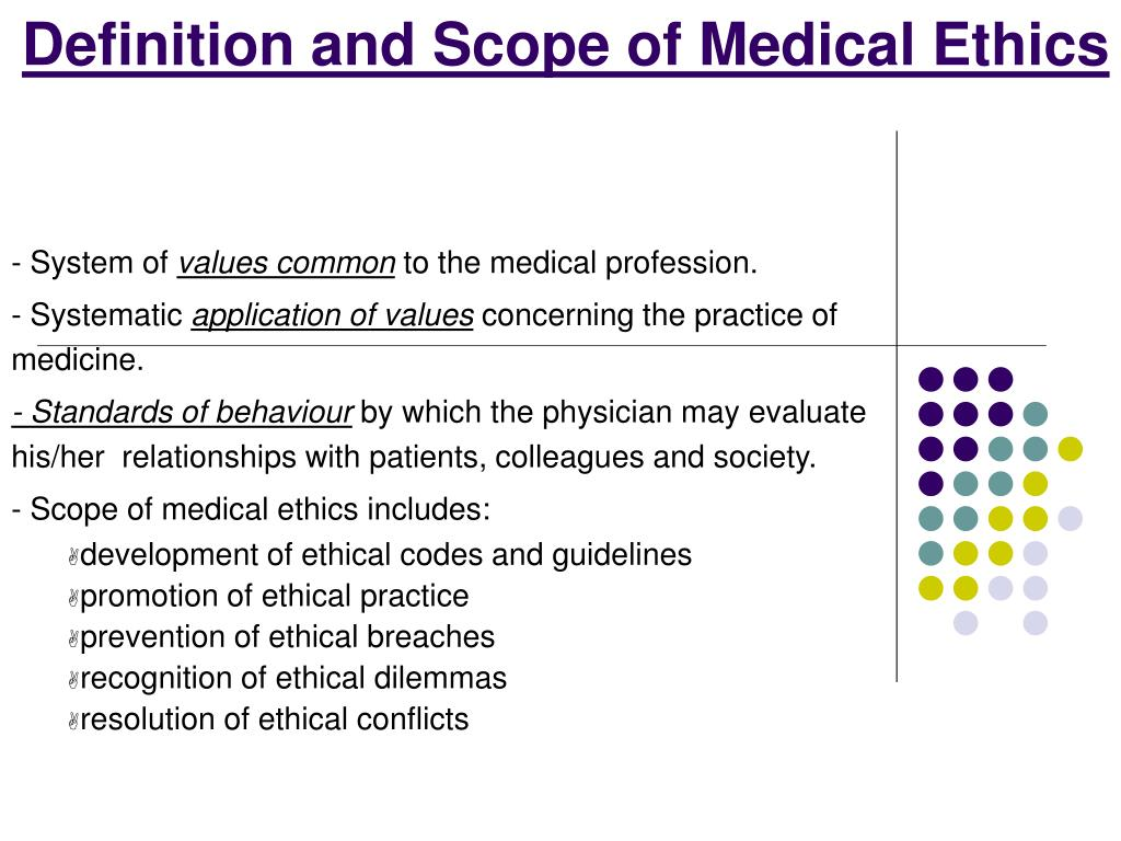 Definition and Scope of Medical Ethics