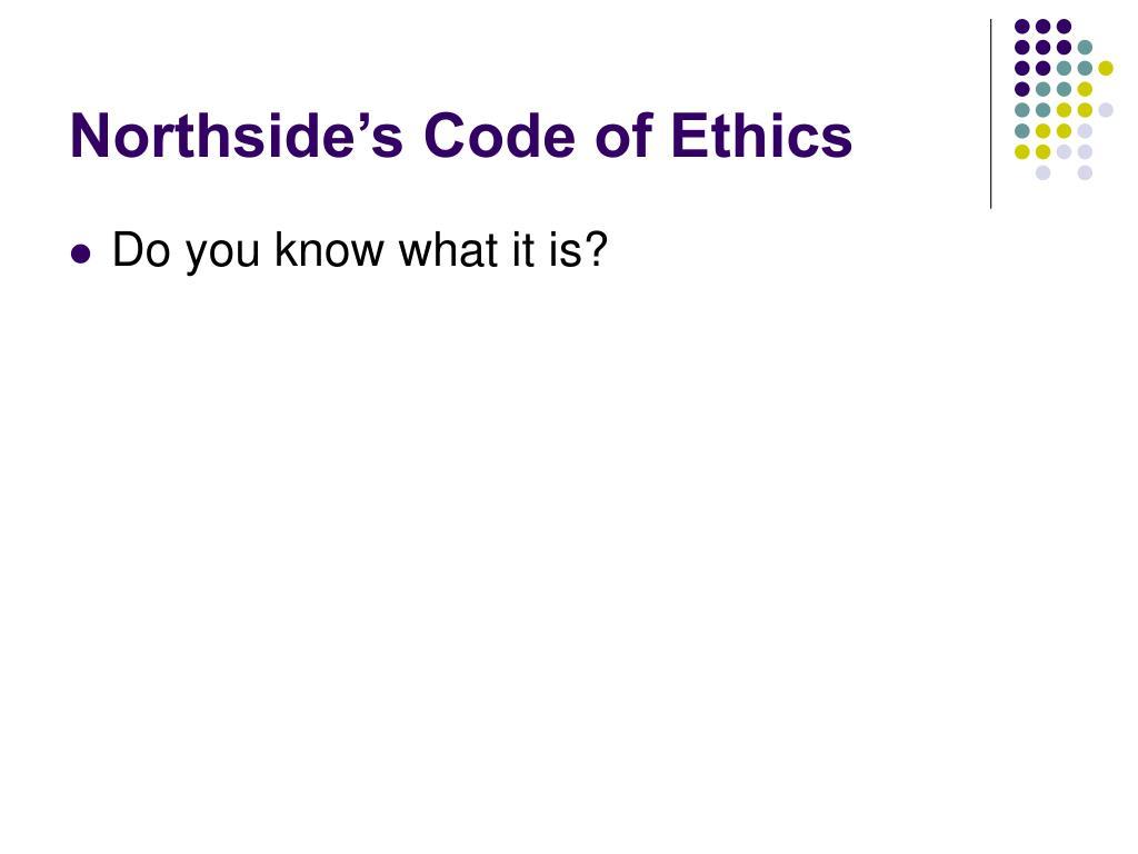 Northside's Code of Ethics