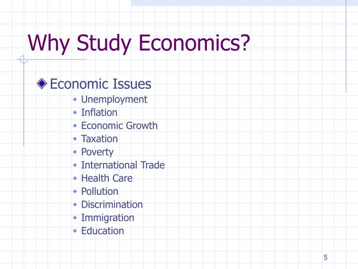 why study economics The study of economics is an excellent way to acquire problem-solving skills and develop a logical, ordered way of looking at problems it leads naturally to careers in business, law, and in economics research and consulting.