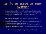 is it an issue on your system