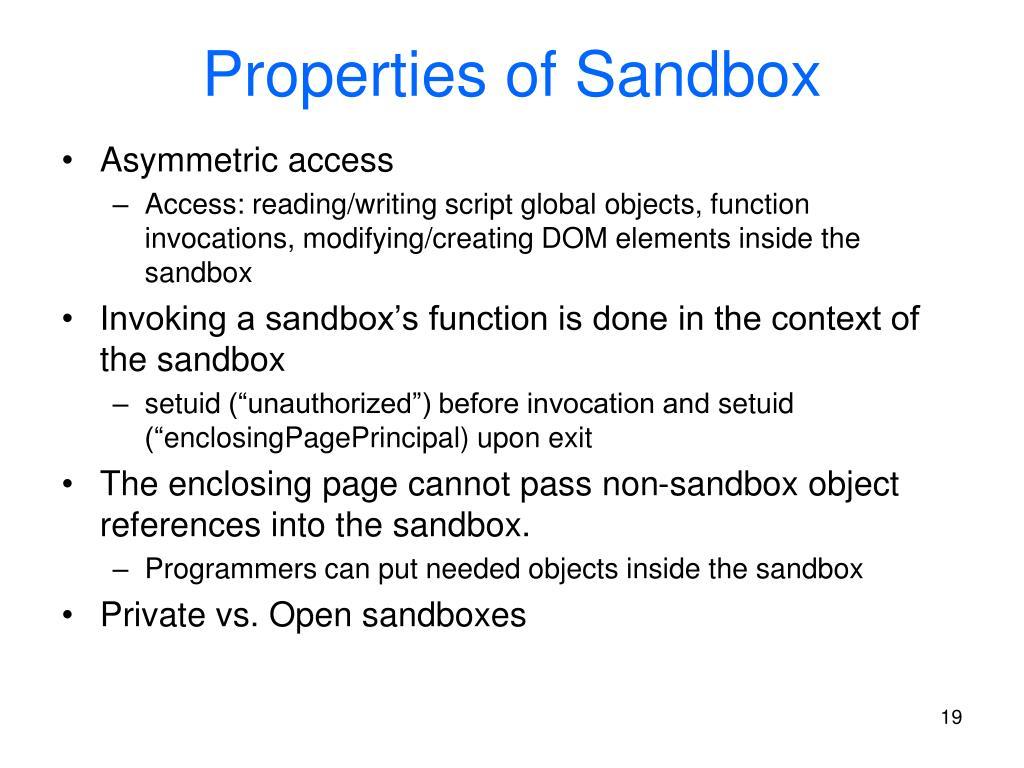 Properties of Sandbox