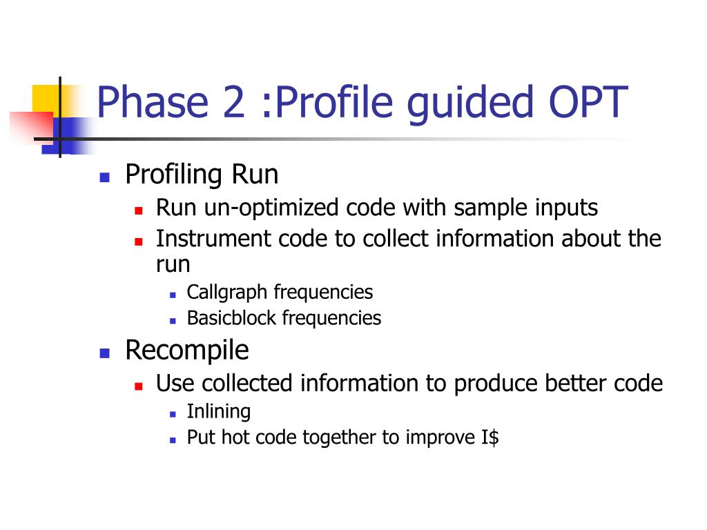 Phase 2 :Profile guided OPT