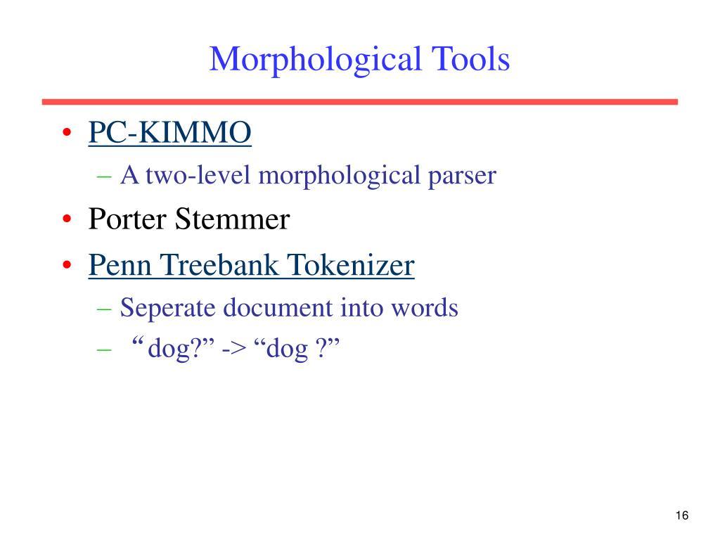 Morphological Tools
