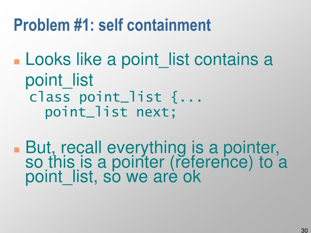 Problem #1: self containment