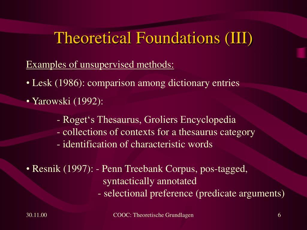 Theoretical Foundations (III)