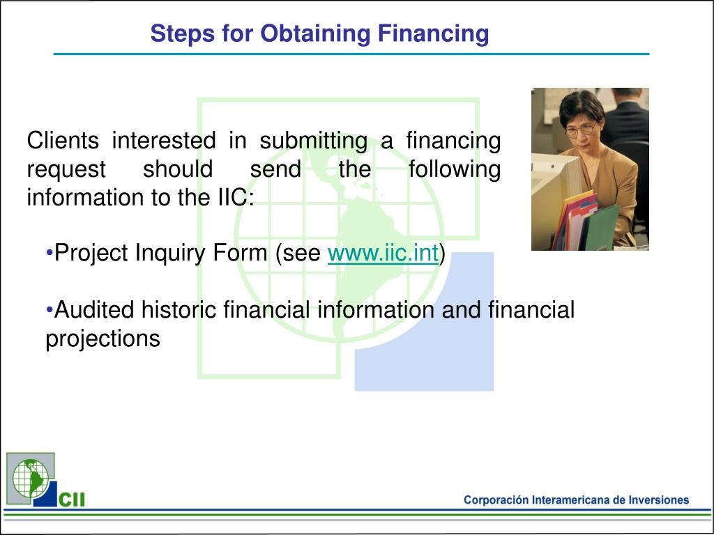 Clients interested in submitting a financing request should send the following information to the IIC: