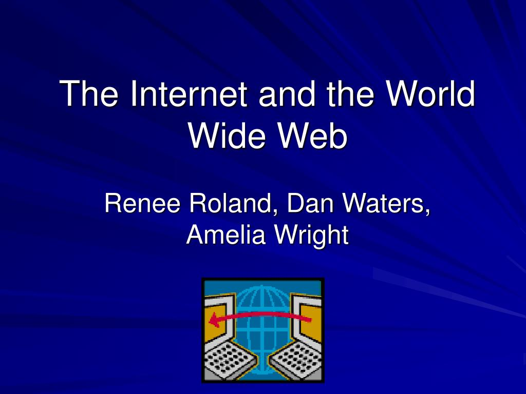 the internet and the world wide web l.