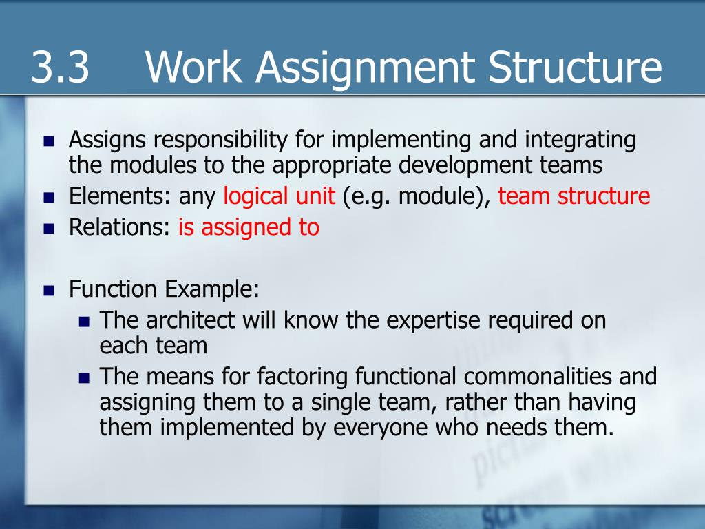 3.3    Work Assignment Structure