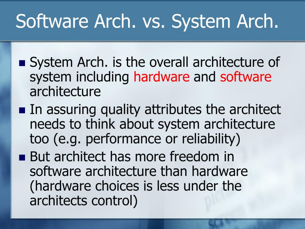 Software Arch. vs. System Arch.