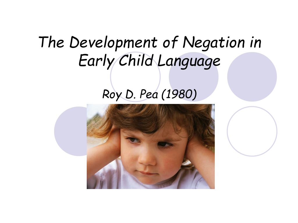 the development of negation in early child language roy d pea 1980