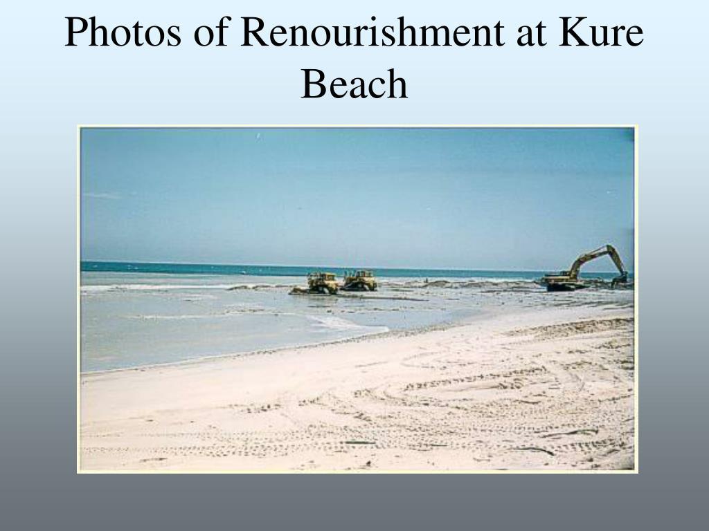 Photos of Renourishment at Kure Beach