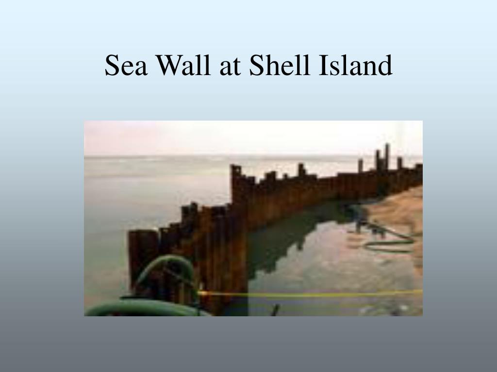 Sea Wall at Shell Island