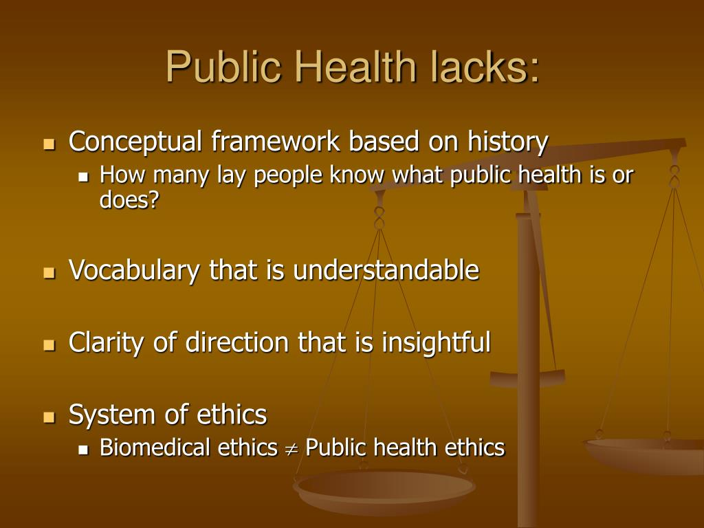 Public Health lacks: