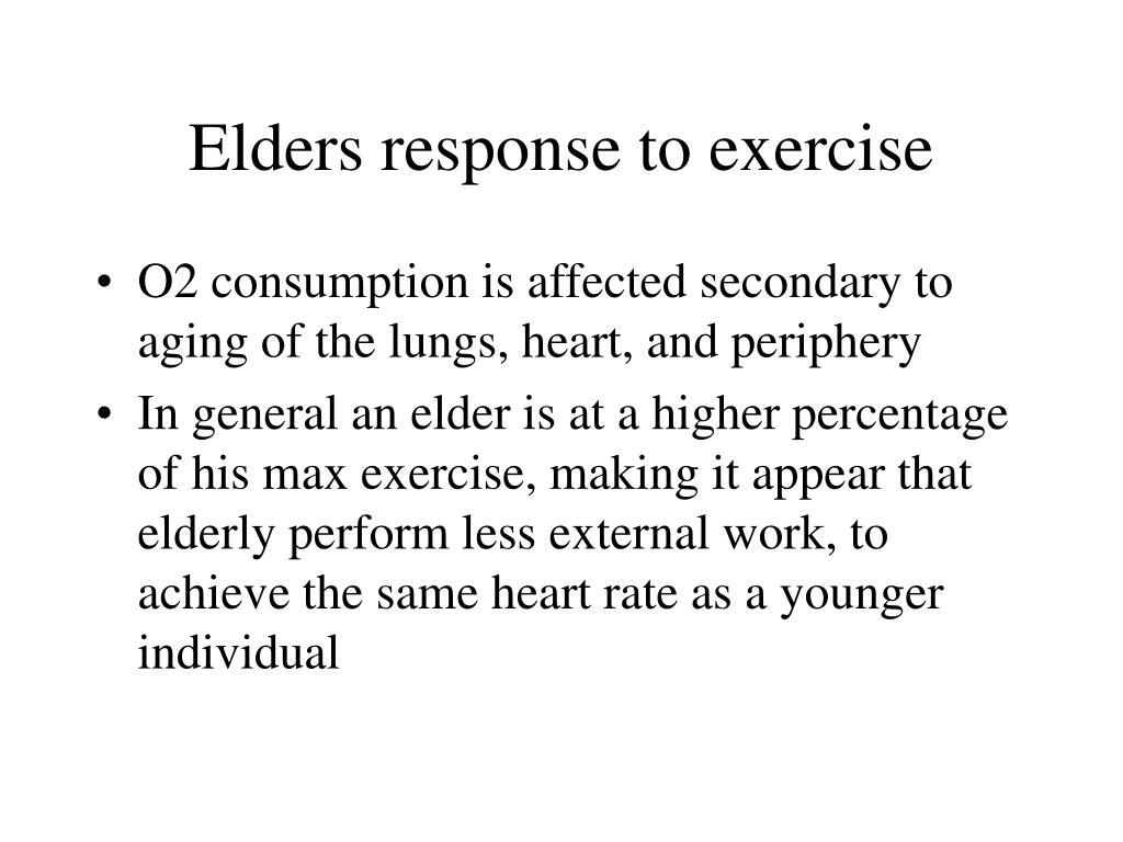 Elders response to exercise