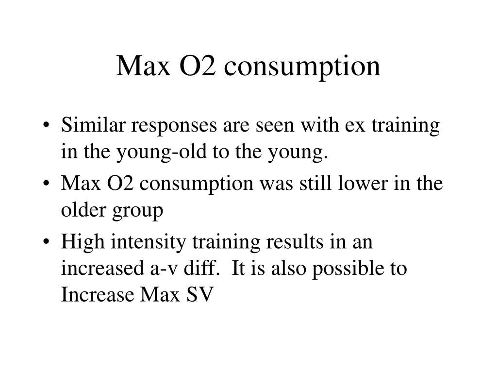 Max O2 consumption