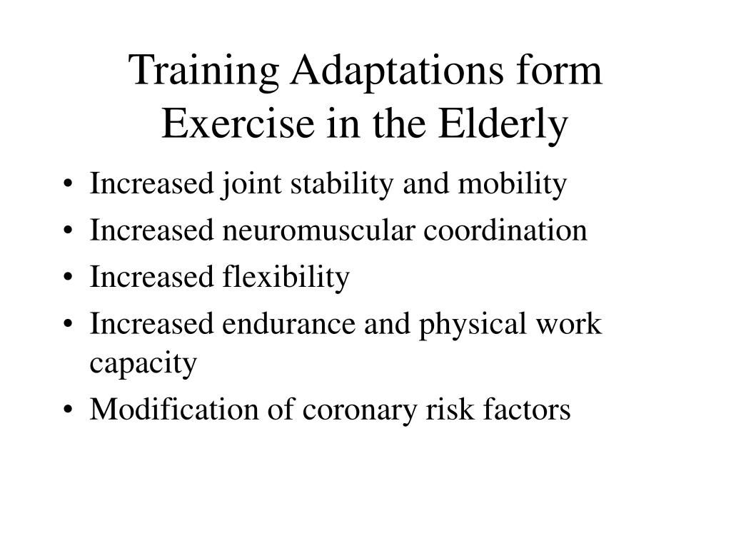 Training Adaptations form Exercise in the Elderly