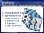 motivation data navigation for keypad enabled devices
