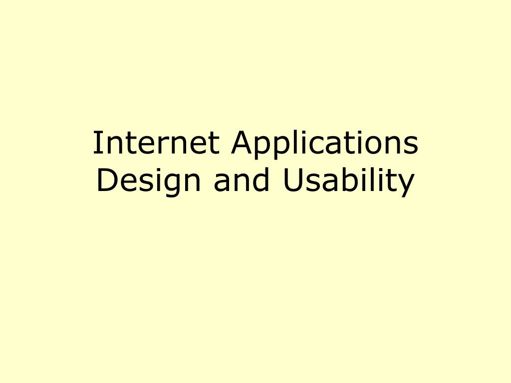 internet applications design and usability l.