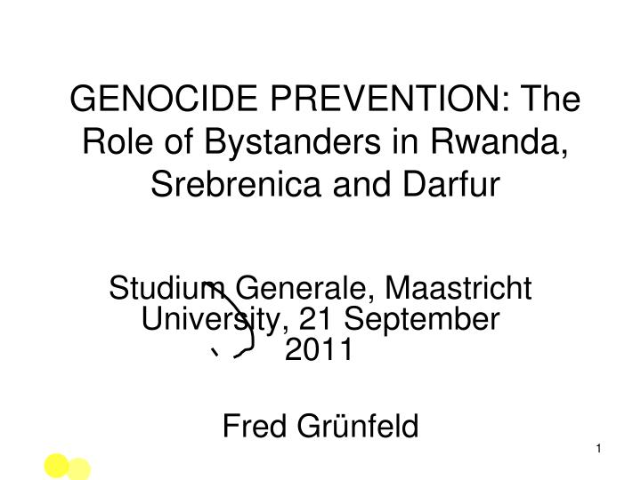 Genocide prevention the role of bystanders in rwanda srebrenica and darfur
