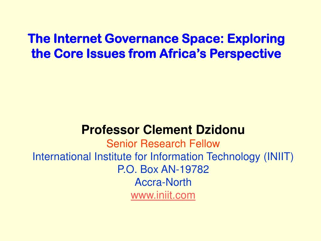 the internet governance space exploring the core issues from africa s perspective l.