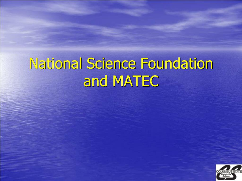 National Science Foundation and MATEC