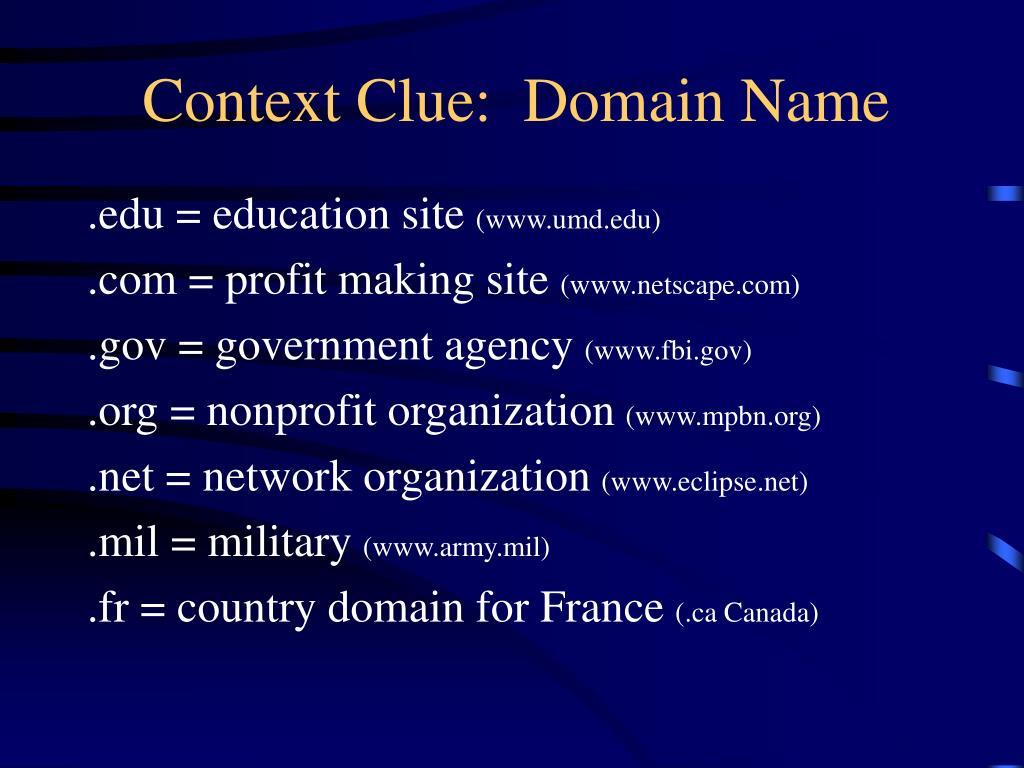 Context Clue:  Domain Name