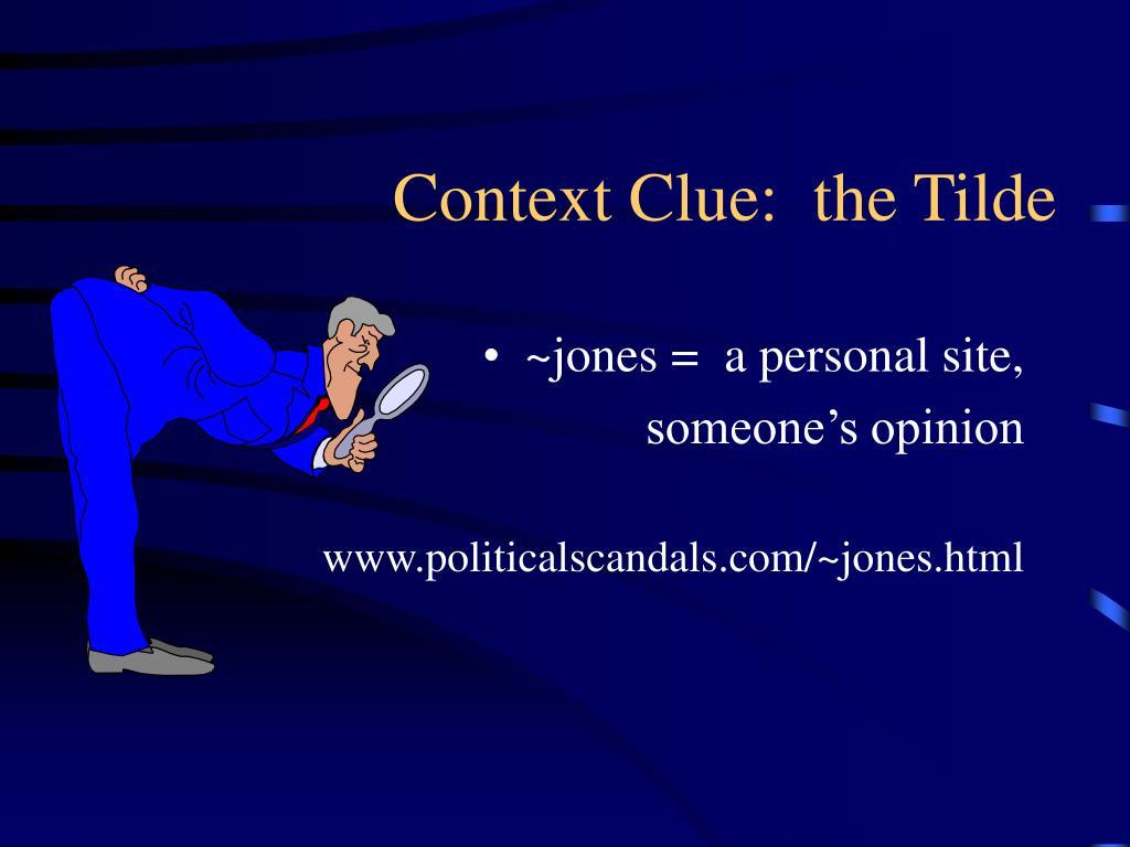 Context Clue:  the Tilde