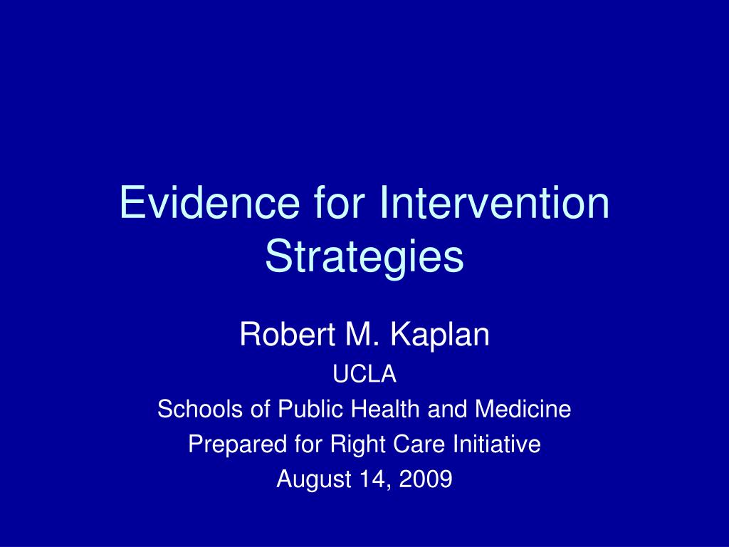 Evidence for Intervention Strategies