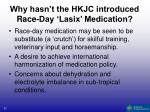 why hasn t the hkjc introduced race day lasix medication23