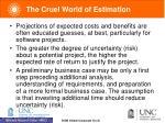 the cruel world of estimation