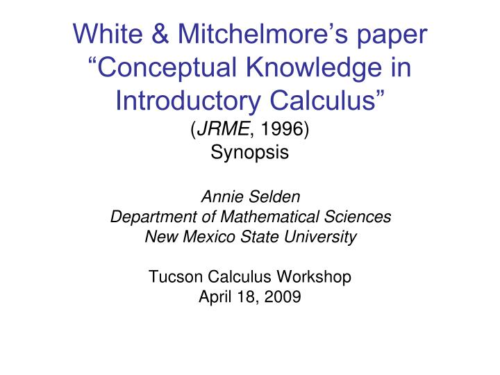 White mitchelmore s paper conceptual knowledge in introductory calculus jrme 1996 synopsis