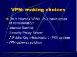 vpn making choices
