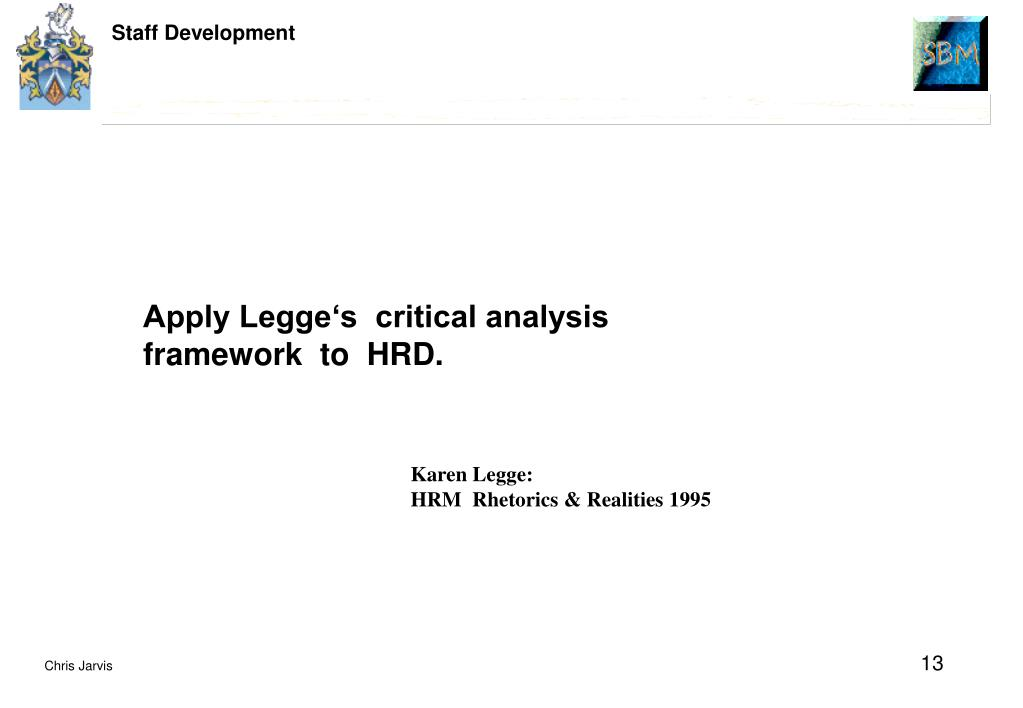 Apply Legge's  critical analysis framework  to  HRD.