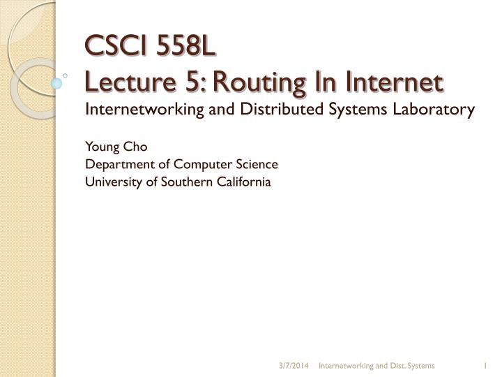 Csci 558l lecture 5 routing in internet