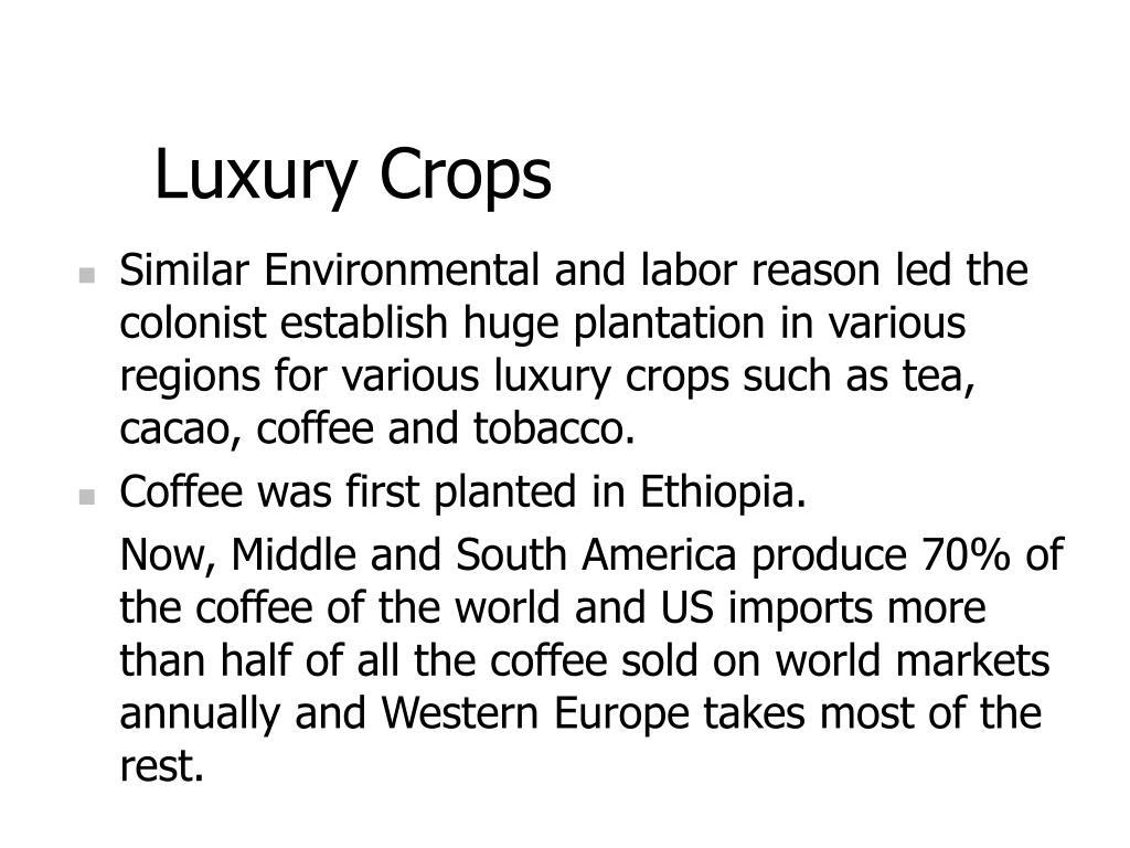 Luxury Crops