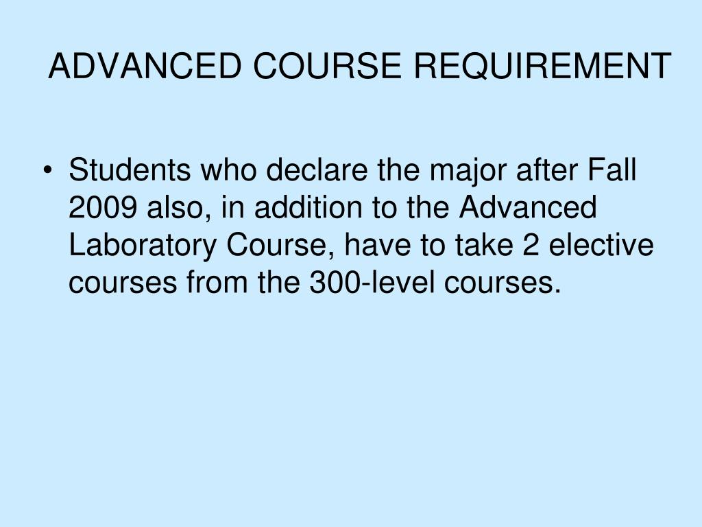 ADVANCED COURSE REQUIREMENT